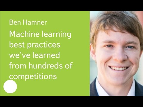 007. Machine learning best practices we've learned from hundreds of competitions - Ben Hamner