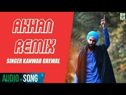 Kanwar Grewal Akhan Remix Official Full Audio Song Latest Punjabi Songs 2016