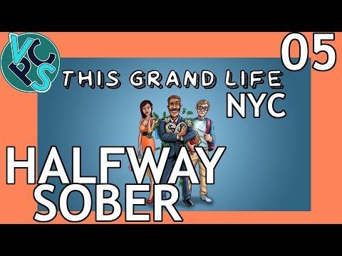 This Grand Life EP05 - Halfway Sober – New York City! Adult Life Simulator Gameplay