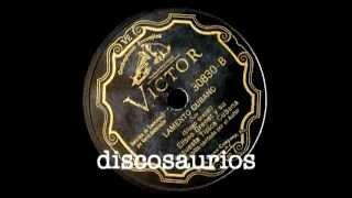 Eliseo Grenet y su Orq.Típica Cubana - Lamento cubano (son) E.Grenet/ 1932