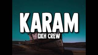 DXH CREW - KARAM