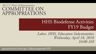 Hearing: FY 2019 Oversight Hearing on HHS Biodefense Activities (EventID=108150)