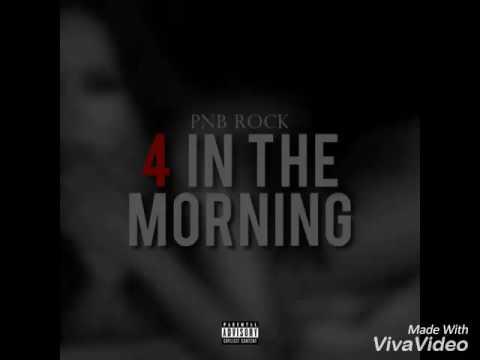 Pnb rock: 4 in the morning lyrics