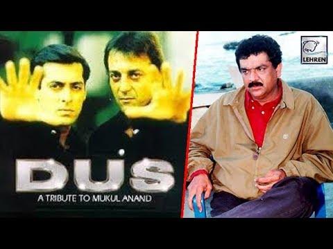 Dus फिल्म क्यों पूरी नहीं कर पाए Mukul Anand I Dus Movie I Sanjay Dutt I Salman Khan