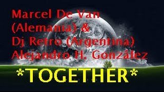 Marcel De Van & Dj Retro- *TOGETHER*