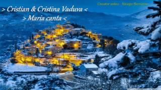 Cristian si Cristina Vaduva - Quantities(Maria canta)
