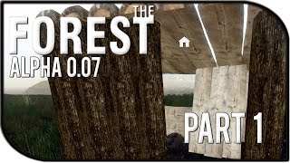 The Forest Gameplay Part 1 - New Houses In Alpha 0.07 + New Cannibal (v0.07)
