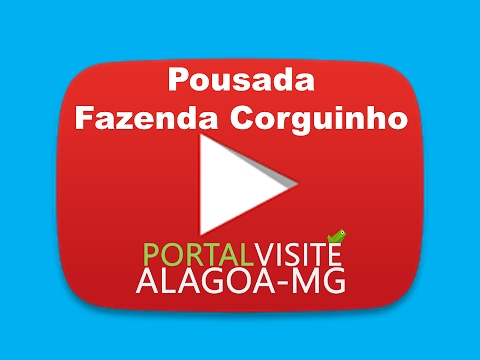 Pousada Fazenda Corguinho Portal Visite Alagoa Mg Youtube