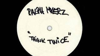 Ralph Myerz - Think Twice