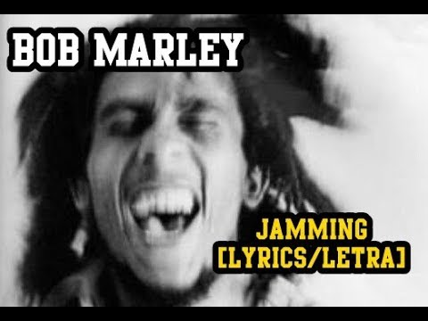 Jammin' - Bob Marley (LYRICS/LETRA) (Reggae)