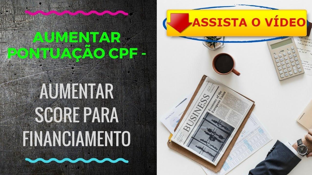 AUMENTAR PONTUAÇÃO DO CPF AUMENTAR SCORE PARA FINANCIAMENTO