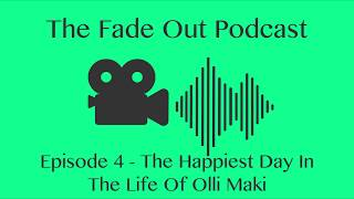 The Fade Out Podcast - Episode 4: The Happiest Day in the Life of Olli Mäki
