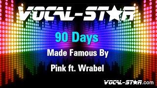 Pink ft. Wrabel - 90 Days (Karaoke Version) with Lyrics HD Vocal-Star Karaoke