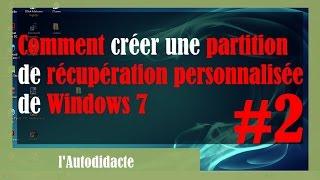 Comment créer une partition de récupération personnalisée de Windows 7 : Part#2/4