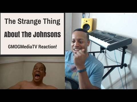 The Strange Thing About The Johnsons | GMOGMediaTV Reaction!