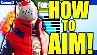 HOW TO AIM BETTER IN FORTNITE SEASON 10 TIPS! IMPROVE YOUR AIM FORTNITE SEASON X PRO TIPS!