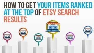 How To Get Your Items Ranked At The Top Of Etsy Search Results