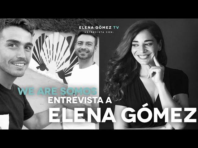'We Are Somos' entrevista a Elena Gómez.