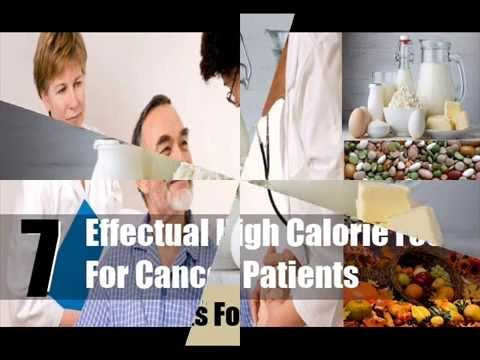 7 Effectual High Calorie Foods For Cancer Patients