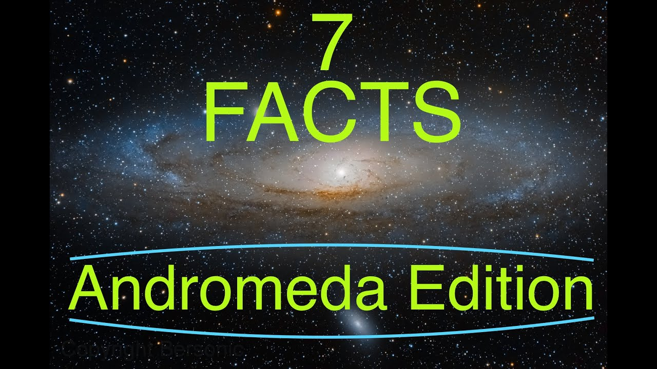 7 FACTS About the Andromeda Galaxy - YouTube
