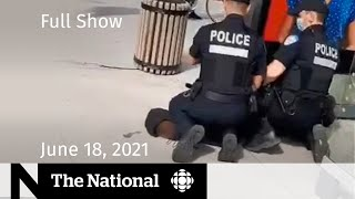 Police kneel on Black teen's neck, Alberta reopening, Habs COVID   The National for June 18, 2021
