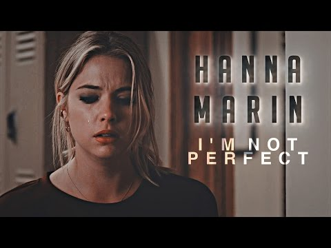 Hanna Marin | I'm Not perfect