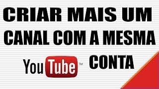 Como criar mais um canal no Youtube com a mesma conta (iniciantes) - Dicas Para Youtubers