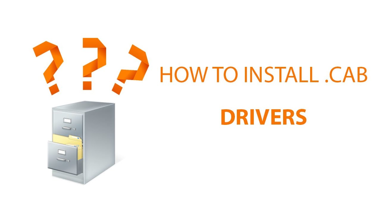 How To Install  CAB Drivers