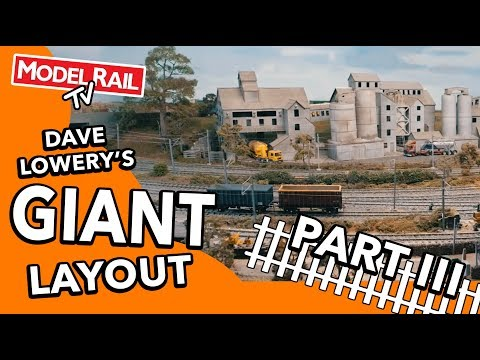 Giant Model Railway – Dave Lowery's Layout (Part III)