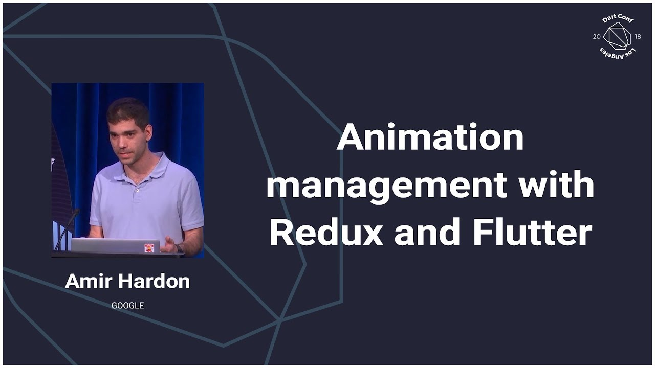 Animation management with Redux and Flutter (Dart Conference 2018)