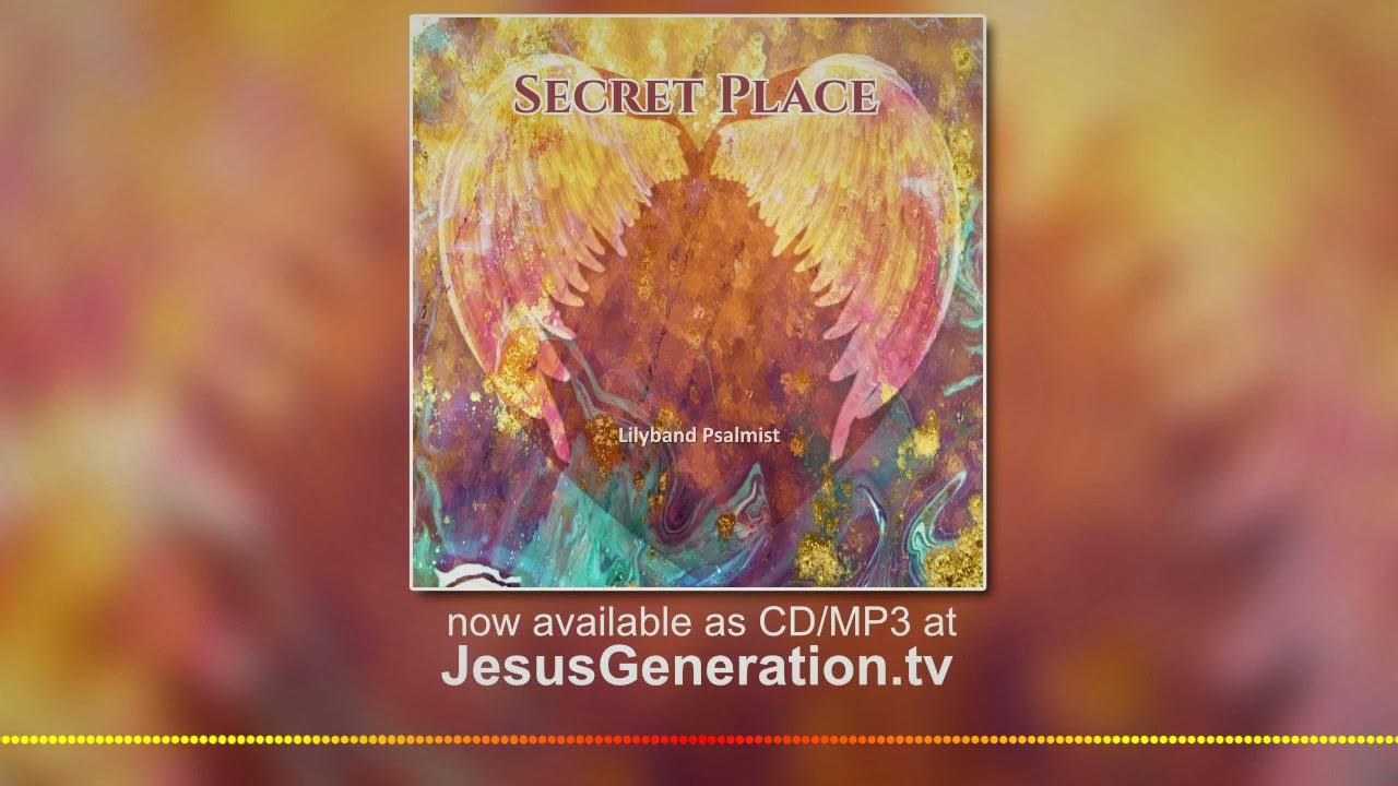 "Download ""Secret Place"" Prophetic Worship CD/MP3 Download - Lilyband Psalmist"