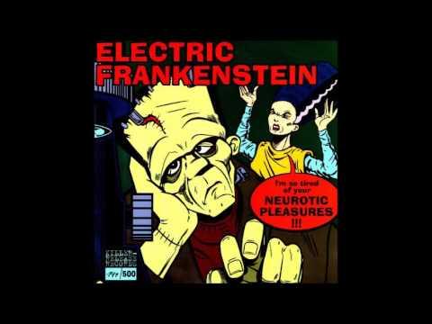 ELECTRIC FRANKENSTEIN · Neurotic Pleasures