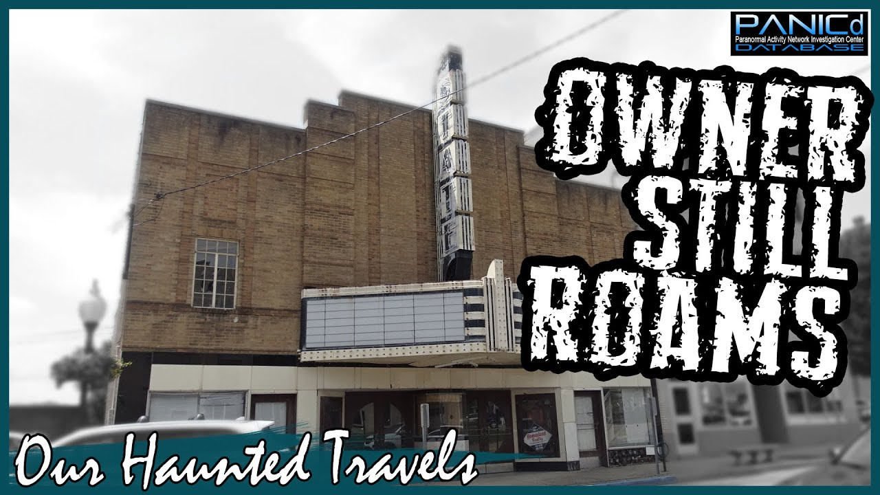 CLOSED BUT OWNER STILL ROAMS - State Theater - Paranormal History by: PANICd Paranormal History