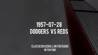 1957 07 28  Dodgers vs Reds Classic Baseball Radio Broadcast (Vin Scully)