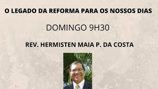 EBD ONLINE - O LEGADO DA REFORMA PARA OS NOSSOS DIAS