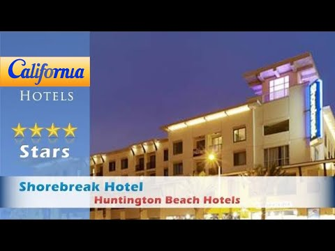 Shorebreak Hotel, A Kimpton Hotel, Huntington Beach Hotels - California