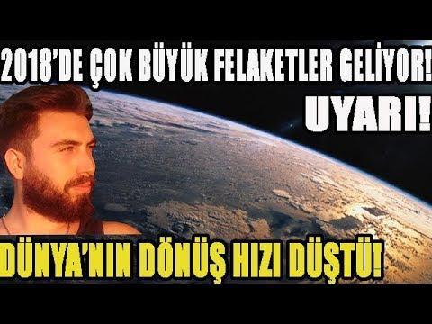 DÜNYA'NIN DÖNÜŞ HIZI DÜŞTÜ! 2018...