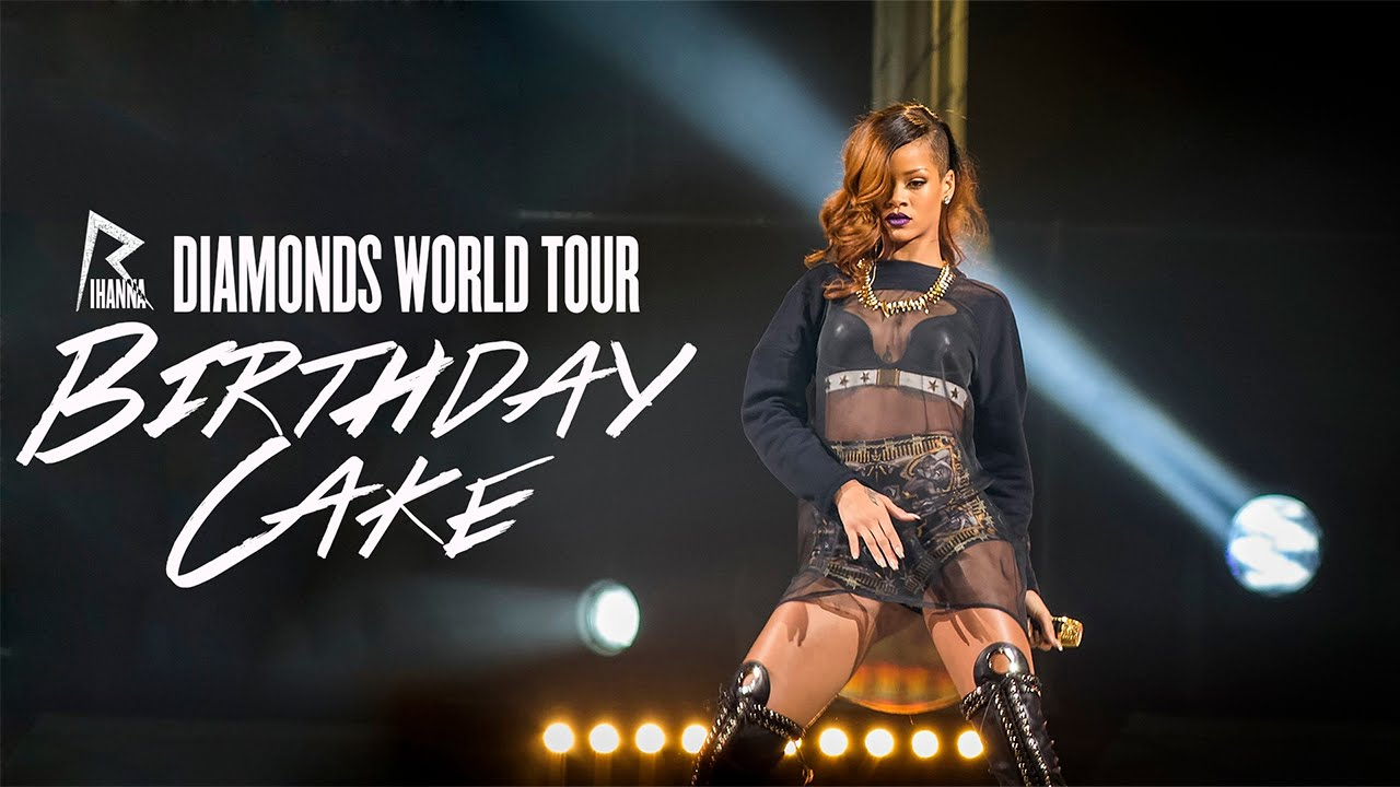 Rihanna Birthday Cake Live At The Diamonds World Tour Youtube