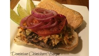 Dominican Chimichurri Burger (FULL TUTORIAL FROM START TO FINISH)
