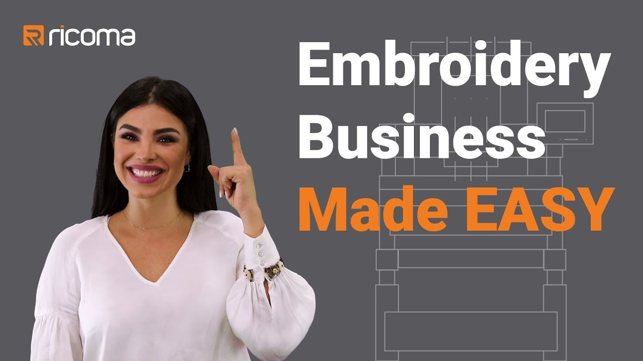 Starting Embroidery Business Made Easy Ricoma Explainer Video How To Start