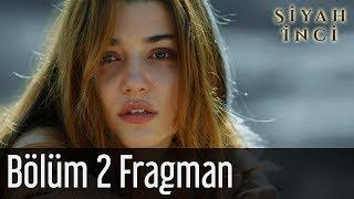 Siyah İnci 2 Bölüm Fragman