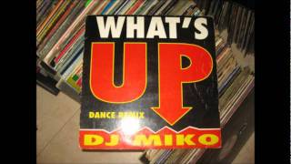 DJ MIKO - What's Up (Extended)