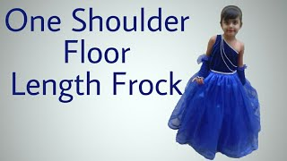 One shoulder floor length frock cutting and Stitching