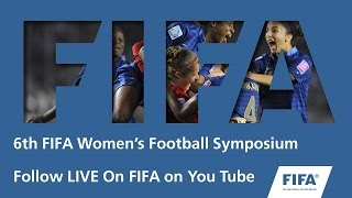 SATURDAY: 6th FIFA Women's Football Symposium - DAY 2