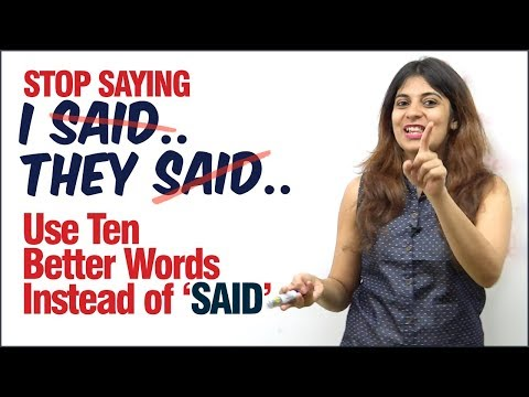 Improve Your English Vocabulary - Stop saying 'SAID' - Learn 10 Alternate Advanced English Words
