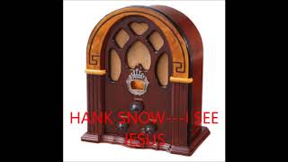 HANK SNOW   I SEE JESUS YouTube Videos