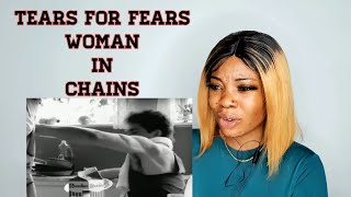 Reaction to tears for Fears Woman in chains