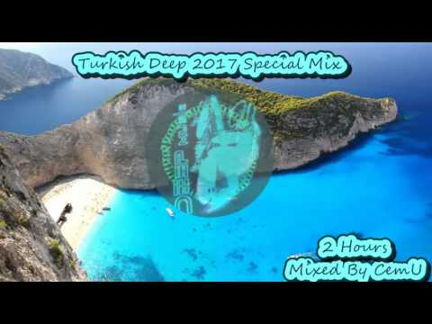 Turkish Deep & Vocal - Türkçe Deep 2017 Special Mix / 2hrs original uncut non-stop mixed by CemU /