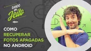 Como Recuperar Fotos Apagadas no Android - Jeito Fácil | DANDO UM JEITO