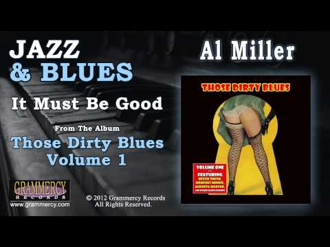 Al Miller - It Must Be Good